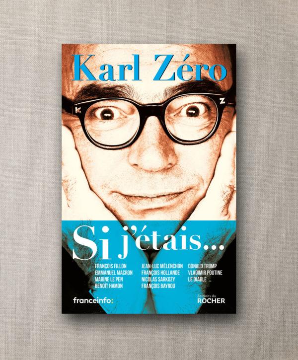 Karl Zéro Si j'étais…